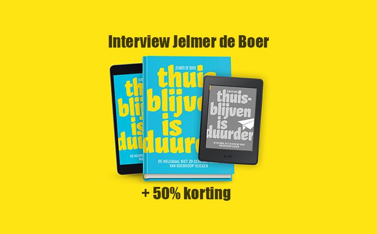 Interview: Jelmer de Boer over goedkoop vliegen en zijn boek 'Thuisblijven is duurder'